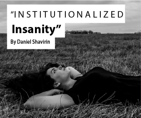 Institutionalized Insanity